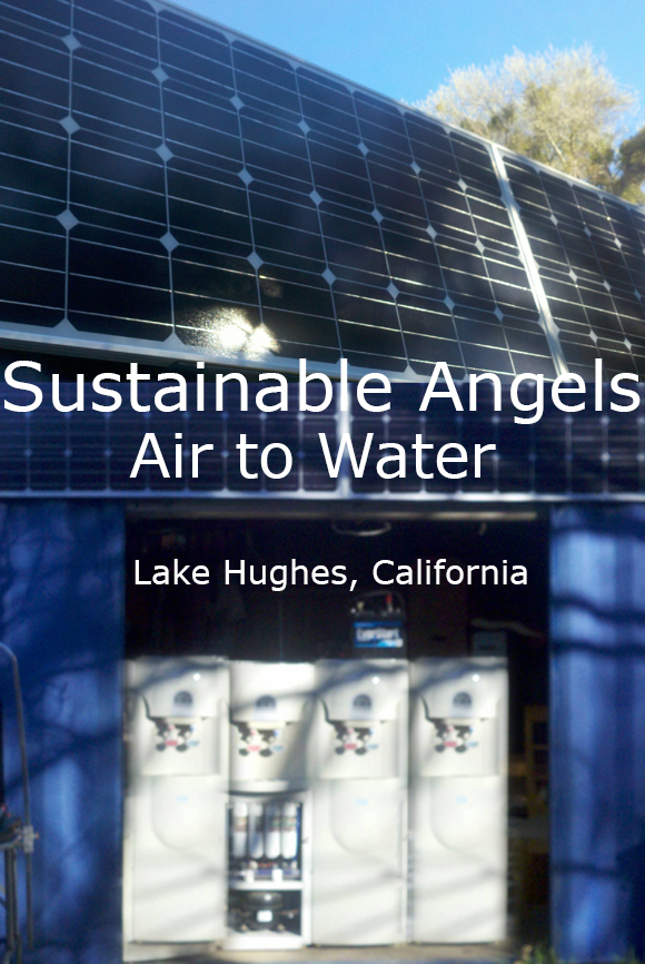 Air to Water in Lake Hughes California by Sustainable Angels a 501(c)3